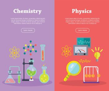 Chemistry and Physics Science Banners. Vector. Chemistry and physics science banners. Chemical flasks and bottles, medicinal substance for experiments, molecular chains, preparations. Physical devices, equipment, elements. Vector in flat style