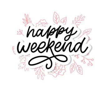 Happy weekend hand lettering vector. Perfect design element for greeting cards, posters and print invitations.. Happy weekend hand lettering vector. Perfect design element for greeting cards, posters and print invitations. Good print design element slogan