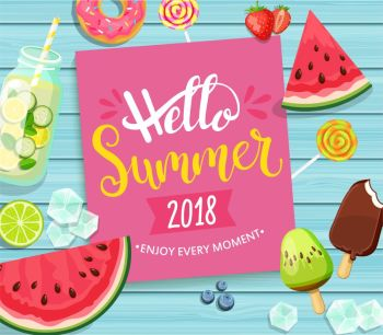 Hello summer 2018 card on blue wooden background.. Hello summer 2018 card with handdrawn lettering on blue wooden background with watermelon, detox, ice, donut, ice cream, lime and candy. Vector Illustration.