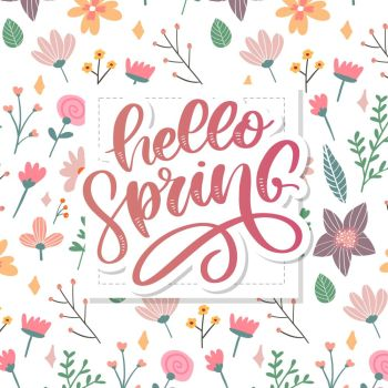 Hello Spring Flowers Text Background. Hello Spring Flowers Text Background lettering slogan